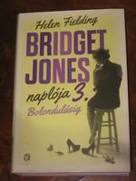 Helen Fielding : BRIDGET JONES naplója 3. Bolondulásig
