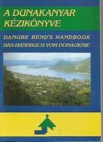 A Dunakanyar kézikönyve - Danube Bend's Handbook - Das Handbuch vom Donauknie