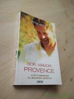 Peter Mayle: Bor, mámor, Provence