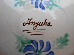 ANYUKA feliratú régi kézzel festett, mázas, népi kerámia falitányér, dísztányér. Remek ajándék.