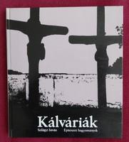 Szilágyi István : Kálváriák