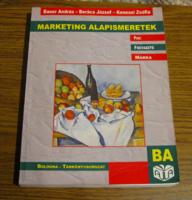 Marketing alapismeretek - Piac - Fogyasztó - Márka - Bologna könyvsorozat