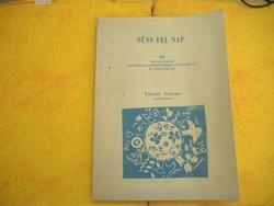 SÜSS FEL NAP 20 Népdalcsokor Kisdobos és úttörő éneklő csoportoknak és kórusoknak, 1978