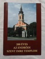 200 éves az endrődi Szent Imre templom (Gyomaendrőd, 2004)