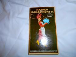 Tusek Anna: Katóka szakácskönyve 1913 .Singer- Wolfner reprintje