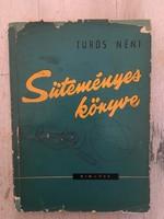 Túrós néni süteményes könyve - Özv. Túrós Lukácsné 1962