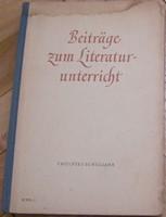 Beitrage zum Literaturunterricht ( für das 12. Schuljahr ) ( Berlin, 1956 )