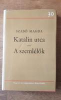 Katalin utca// A szemlélők- Szabó Magda  Dedikált!!!
