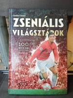 Zseniális világsztárok - 100 híres futballista (Könyv)