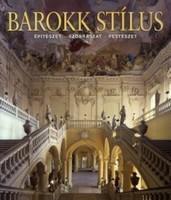 Barokk stílus 2004.ÉPÍTÉSZET, SZOBRÁSZAT, FESTÉSZET.3500.-Ft
