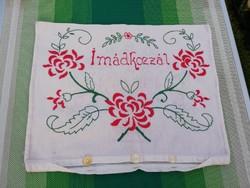 Gyönyörű hímzett Vászon párnahuzat Imádkozzál felirattal,nosztalgia darab, Gyűjtői szépség