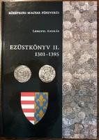 Lengyel András: Ezüstkönyv II. 1301-1395 Anjou-ház
