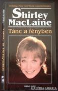 Shirley MacLaine: Tánc a fényben
