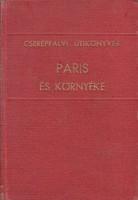 PÁRIZS ÉS KÖRNYÉKE Cserépfalvi Utikönyvek 1936 körül