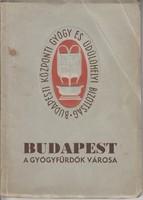 BUDAPEST A GYÓGYFÜRDŐK VÁROSA képes fűrdőkalauz 1930/40