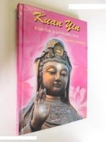 Daniela Schenker: Kuan Yin - Kísérőnk a spirituális úton