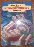 Péter Jánosné: süteményeskönyv 800 recept, ajánljon!