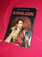 A.Z. Manfred életrajzi könyve:: : Bonaparte Napoleon dúsan illusztrált történelmi könyvképek szerint