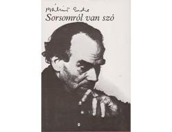 Bálint Endre Sorsomról van szó Írások, versek, esszék, egyebek  Magvető, Budapest, 1987 294 oldal