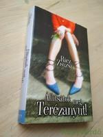 Rácz Zsuzsa: Állítsátok meg Terézanyut!