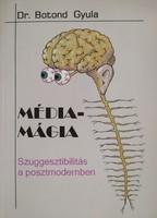Dr. Botond Gyula: Médiamágia (ÚJ és RITKA kötet) 1500 Ft