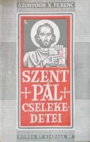 Szunyogh X. Ferenc: Szent Pál cselekedetei 2. rész (RITKA) 3000 Ft
