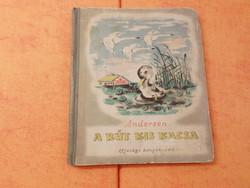 Andersen  A RÚT KIS KACSA Válogatott mesék Szántó Piroska rajzaival, 1955