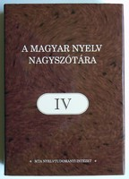 A MAGYAR NYELV NAGYSZÓTÁRA IV. 2011 KÖNYV KIVÁLÓ ÁLLAPOTBAN