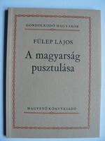FÜLEP LAJOS: A MAGYARSÁG PUSZTULÁSA 1984 KÖNYV JÓ ÁLLAPOTBAN