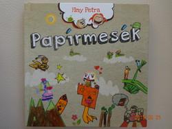 Finy Petra: Papírmesék - 12 mese gyerekrajzokkal illusztrálva