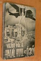 VAJDA PÁL R. : HALÁL HULL AZ ÉGBŐL - HAJNAL kiadás 1944 - kiváló borítós példány
