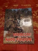 Magyar Ferenc : Vadászat Kudu földön