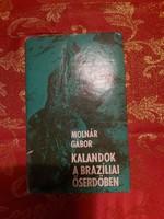 Molnár Gábor : Kalandok a braziliai őserdőben
