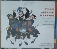 DANCING ON THE EDGE OF A VOLCANO  -  ZSIDÓ DALOK   CD  - JUDAIKA