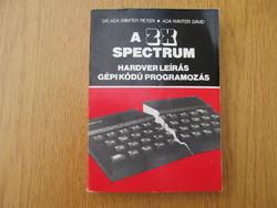 A ZX Spectrum: Hardver leírás, gépi kódú programozás