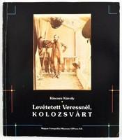 Fotokönyv: Kincses Károly: Levétetett Veressnél, Kolozsvárt