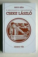 CSEKE LÁSZLÓ (A mikrofonnál és a lemezjátszónál) 1996 KÖNYV JÓ ÁLLAPOTBAN