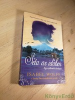 Isabel Wolff: Séta az időben / Egy szellemíró története