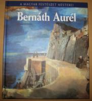 BERNÁTH AURÉL ALBUM  / A MAGYAR FESTÉSZET MESTEREI SOROZAT