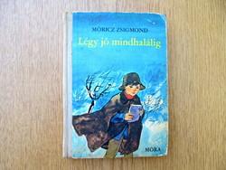 Móricz Zsigmond: Légy jó mindhalálig (1972)