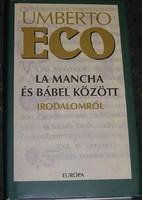 Umbert o Eco La Mancha és Bábel között - Irodalomról