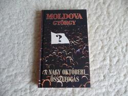 Moldova György: A nagy októberi összefogás