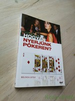 Belinda Levez: Hogyan nyerjünk pókeren?