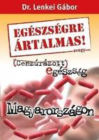 Dr. Lenkei Gábor: Egészségre ártalmas! avagy Cenzúrázott egészség Magyarországon  Egészségre ártalma