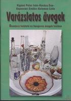 VARÁZSLATOS ÜVEGEK - Domború felületű és hengeres üvegek festése  Rigóné Péter Irén, Kovács Éva,