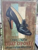 Lemez reklám tábla ! Uri és Női Divat cipőket méret után készítek .