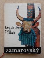 Zamarovsky,Vojtech : Kezdetben volt Sumér