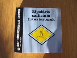 Bipoláris szilícium tranzisztorok - Magyari Béla (katalógus, nemzetközi összehasonlító táblázatok)