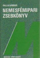 Pallai Sándor - Nemesfémipari zsebkönyv (4.kiadás, 1987) - Ritkaság!