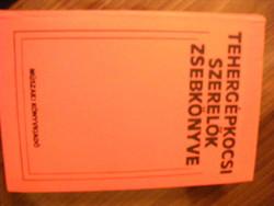 Dr. Varga Ferenc Tehergépkocsi-szerelők zsebkönyve
